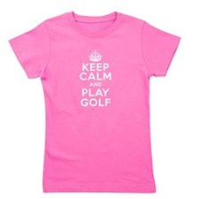 Keep Calm and Play Golf Girl's Tee