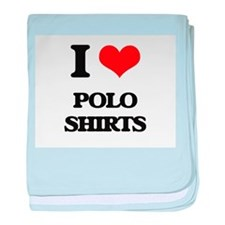 I Love Polo Shirts baby blanket