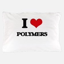 I Love Polymers Pillow Case