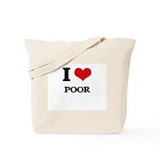 I Love Poor Tote Bag
