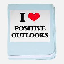 I Love Positive Outlooks baby blanket