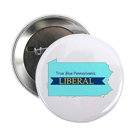 True Blue Pennsylvania LIBERAL - Button