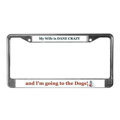 My Wife is Dane Crazy License Plate Frame