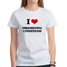 I Love Preexisting Conditions T-Shirt