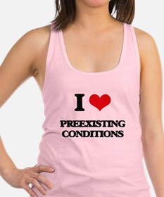 I Love Preexisting Conditions Racerback Tank Top