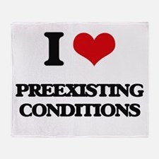 I Love Preexisting Conditions Throw Blanket
