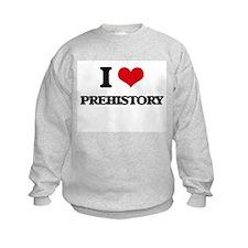 I Love Prehistory Sweatshirt