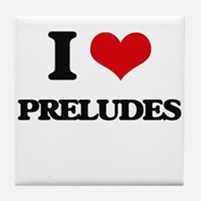 I Love Preludes Tile Coaster