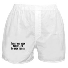 Today Has Been Cancelled Boxer Shorts