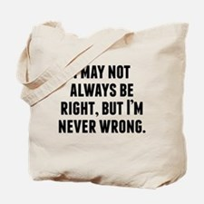 Im Never Wrong Tote Bag