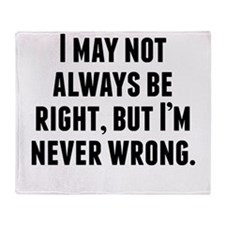 Im Never Wrong Throw Blanket