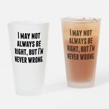 Im Never Wrong Drinking Glass