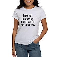 Im Never Wrong T-Shirt