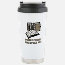 Home is where the books are Travel Mug