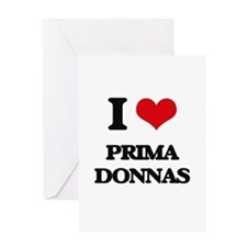 I Love Prima Donnas Greeting Cards