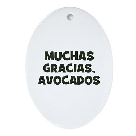 muchas gracias, avocados Oval Ornament