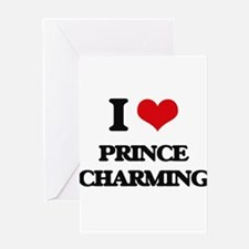 I love Prince Charming Greeting Cards