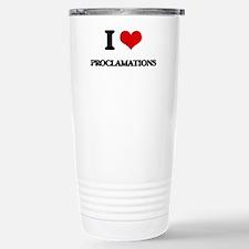 I Love Proclamations Travel Mug
