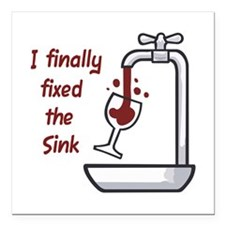 """I FINALLY FIXED THE SINK Square Car Magnet 3"""" x 3"""""""