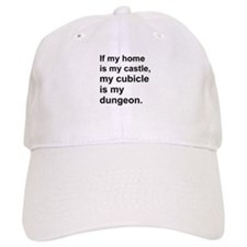 my cubicle is my dungeon Baseball Cap