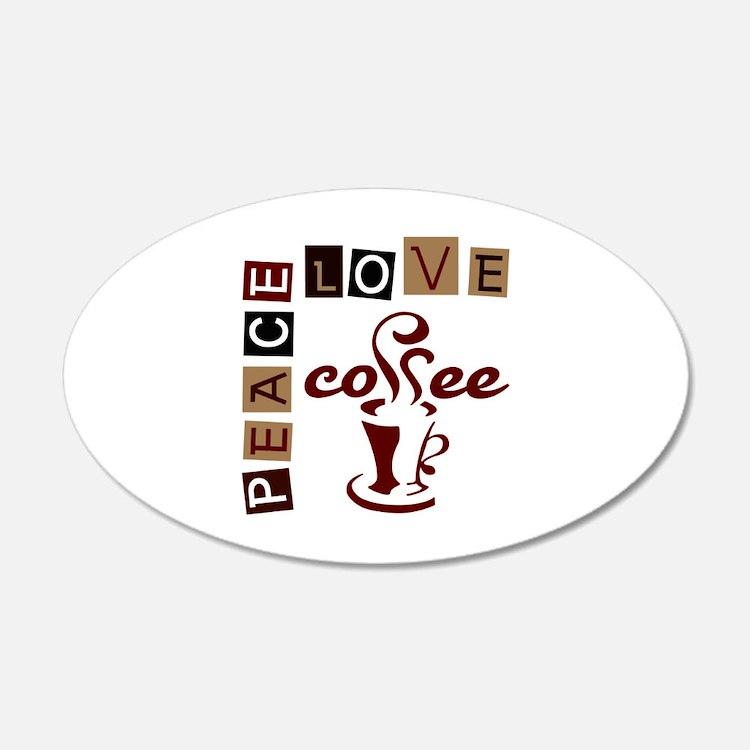 PEACE LOVE COFFEE Wall Decal