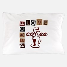 PEACE LOVE COFFEE Pillow Case