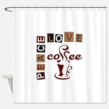 PEACE LOVE COFFEE Shower Curtain
