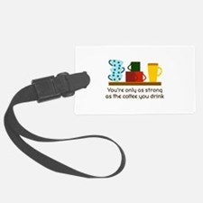 YOURE ONLY AS STRONG Luggage Tag