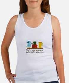 YOURE ONLY AS STRONG Tank Top