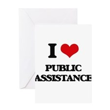 I Love Public Assistance Greeting Cards