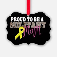 Proud to Be Military Mom Ornament