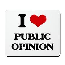 I Love Public Opinion Mousepad