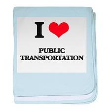 I Love Public Transportation baby blanket