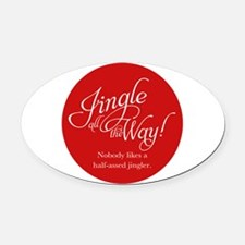 Jingle All the Way Oval Car Magnet