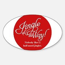 Jingle All the Way Sticker (Oval)