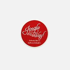 Jingle All the Way Mini Button
