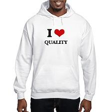 I Love Quality Hoodie