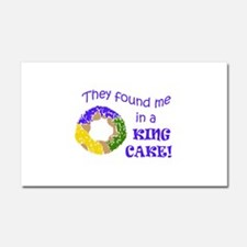 FOUND ME IN A KING CAKE Car Magnet 20 x 12