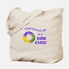 FOUND ME IN A KING CAKE Tote Bag