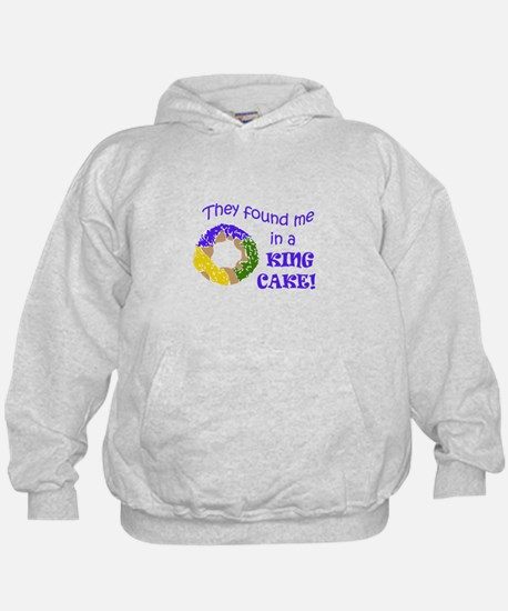 FOUND ME IN A KING CAKE Hoodie