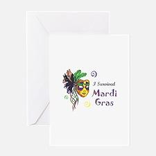 I SURVIVED MARDI GRAS Greeting Cards