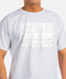 Just Like Air God is there Ash Grey T-Shirt