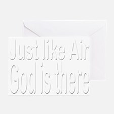 Just Like Air God is there Greeting Cards (6)