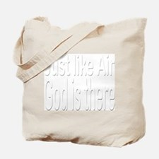 Just Like Air God is there Tote Bag