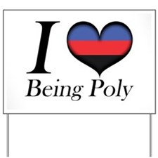 I Heart Being Poly Yard Sign