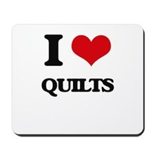 I Love Quilts Mousepad