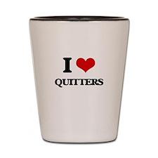 I Love Quitters Shot Glass