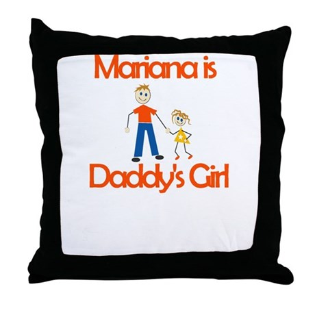Mariana is Daddy's Girl Throw Pillow