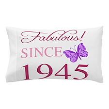 Fabulous Since 1945 Pillow Case