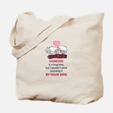 FOREVER IS A LONG TIME Tote Bag